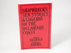 Shipwrecks, Sea Stories & Legends of the Delaware Coast