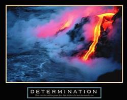 Determination Lava Poster 28x22