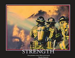 Strength Firefighters Poster 20x16