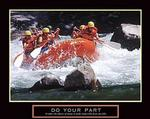 Rafting Do Your Part Poster 20x16