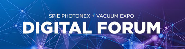 SPIE Photonex + Vacuum Expo Digital Forum